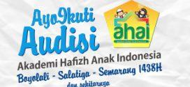 Ikuti Audisi Akademi Hafidz Anak Indonesia 1438 H!