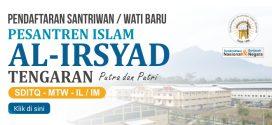 Pendaftaran Santriwan/santriwati Baru Pesantren Islam Al-Irsyad TP. 2019/2020